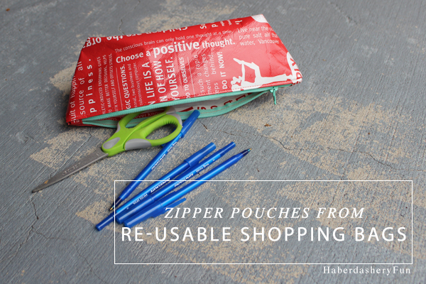 Zipper Pouches from reusable shopping bags